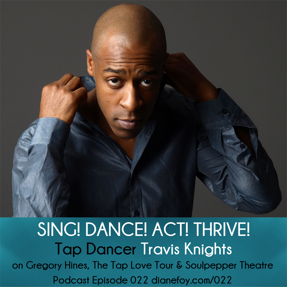 Tap Dancer Travis Knights Sing! Dance! Act! Thrive!