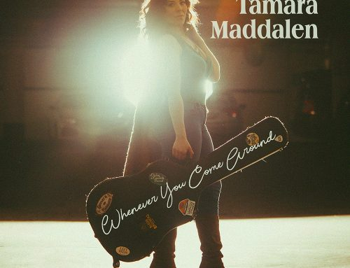 "Tamara Maddalen Releases Fragile ""Whenever You Come Around"" Single & Video"