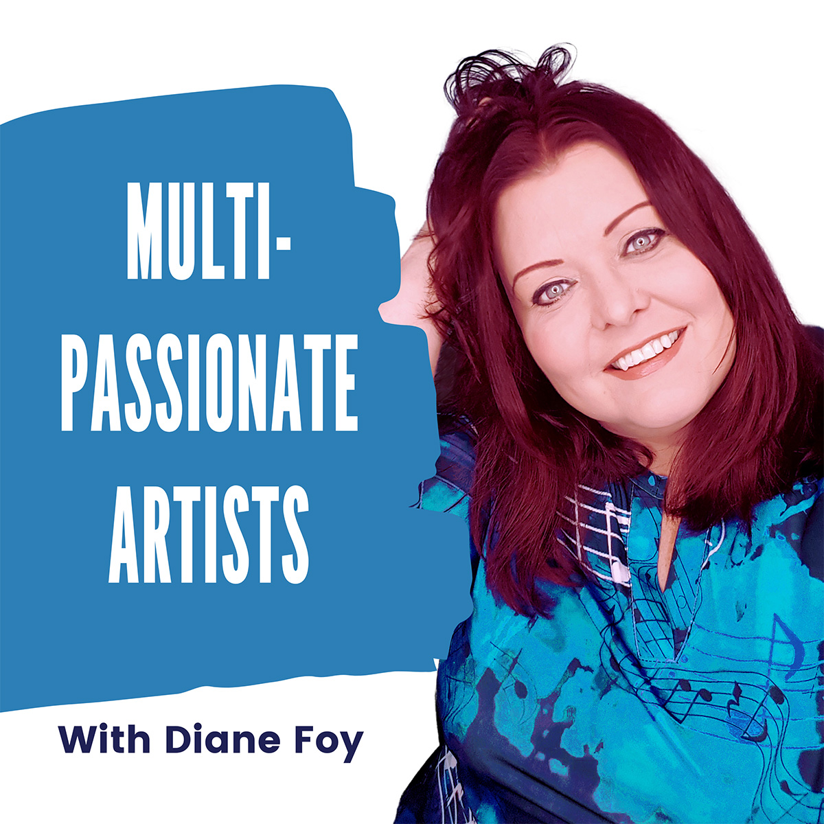Multi-Passionate Artists Podcast with Diane Foy